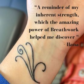 """""""A reminder of my inherent strength, which the amazing power of Breathwork helped me discover"""" - Ilana"""